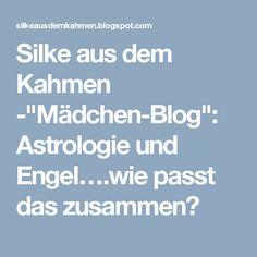 """Silke aus dem Kahmen -""""Mädchen-Blog"""": Astrologie und Engel….wie passt das zusammen?"""