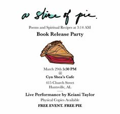 Book Release Party - A Slice of Pie: Poems and Spiritual Recipes at 3:14 am  Wednesday, March 25th @ 5 p.m. RSVP NOW!