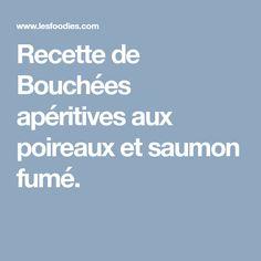Recette de Bouchées apéritives aux poireaux et saumon fumé.