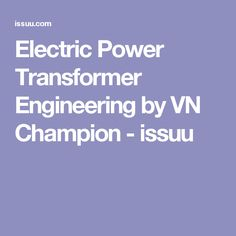 Electric Power Transformer Engineering by VN Champion - issuu