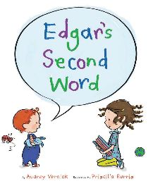 Edgar's Second Word is a fresh, appealing story accenting the positive aspects of sibling relationships while underscoring the virtues of patience and persistence.