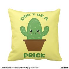 Cactus Humor - Funny Novelty Throw Pillow