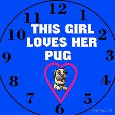 This Girl Loves Her Pug clock
