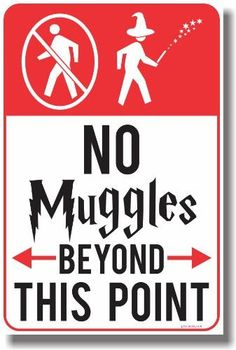 No Muggles Beyond This Point - NEW Magic Harry Potter Humor Poster <br> This new funny Magic Harry Potter poster makes a great gift for that wizard on your list! Harry Potter Poster, Harry Potter Plakat, Harry Potter Motto Party, Estilo Harry Potter, Harry Potter Fiesta, Classe Harry Potter, Harry Potter Thema, Cumpleaños Harry Potter, Harry Potter Classroom