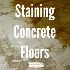 http://todayscreativeblog.net/staining-your-concrete-floor/  http://todayscreativeblog.net/staining-your-concrete-floor/