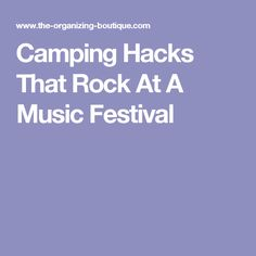 Camping Hacks That Rock At A Music Festival