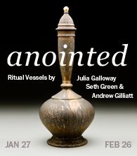 Anointed: Ritual Vessels by Julia Galloway, Seth Green and Andrew Gilliatt Seth Green, Ceramic Artists, Clay, Clays, Modeling Dough