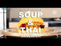 Justin Timberlake's Soup and Thai Sandwich - oh man