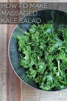 "How to make massaged kale salad -kale, sea salt, 1 T lemon juice, 1 T olive oil, any desired toppings.  ""Massage"" kale for 5 minutes with the salt and lemon juice until tender, add olive oil and give one more quick ""massage"""