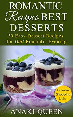 Romantic Recipes for Two: Best Desserts: 50 Easy Dessert Recipes for That Special Evening by Anaki Queen http://www.amazon.com/dp/B00WRLL60I/ref=cm_sw_r_pi_dp_TPAtwb1J80QQH