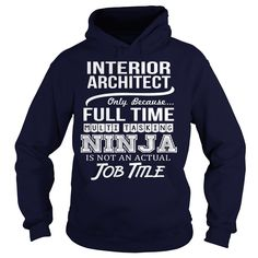 Awesome Tee For Interior Architect T-Shirts, Hoodies. ADD TO CART ==► https://www.sunfrog.com/LifeStyle/Awesome-Tee-For-Interior-Architect-97252925-Navy-Blue-Hoodie.html?id=41382