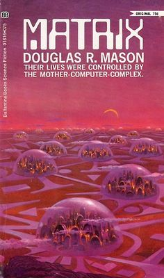 Matrix (1970) by Douglas R. Mason. 1970 cover by Paul Lehr.