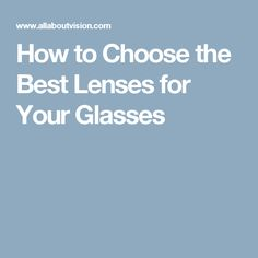 How to Choose the Best Lenses for Your Glasses