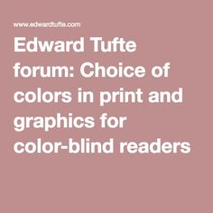 Edward Tufte forum: Choice of colors in print and graphics for color-blind readers