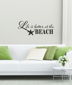 Life is Better at the Beach Vinyl Decal - Beach Vinyl Saying, Beach Vinyl Wall Decal, Beach Wall Quote, Wall Lettering, Vinyl Company, 25x10 by TheVinylCompany on Etsy