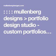 : : : : mullenberg designs > portfolio design studio - custom portfolios…