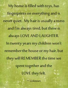 My children will always know they were loved by their father and I because we have and always will be there and will never give up on them...this will always be their home because we've never given up on them