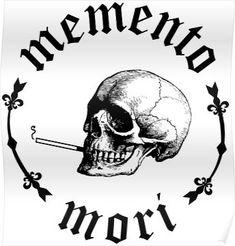 skull tattoo 'Memento Mori Smoking Skull' Poster by dmorissette Tattoos Skull, Forearm Tattoos, Emo Tattoos, Little Tattoos, Love Tattoos, Dr Tattoo, Tattoo Arm, Tattoo Life, Momento Mori Tattoo