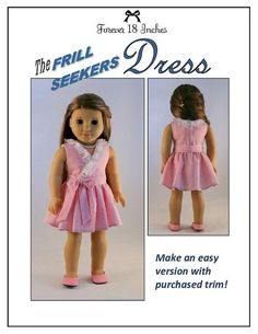 The Forever 18 Inches Frill Seekers Dress 18 inch Doll clothes pattern. Create a traditional but contemporary dress which features a lined faux-wrap bodice, optional ruffles around the neckline or shoulders, a full gathered skirt cut on a gentle bias, and a self tie.