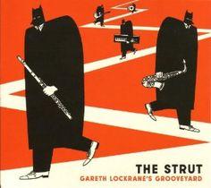 Gareth Lockrane's Grooveyard - The Strut (2013)