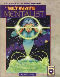 The Ultimate Mentalist edition) - The Ultimate Mentalist is a complete resource guide to mental powers in the Hero System and beyond - complete conversion Design Campaign, Hero Games, Steven S, Psychic Powers, Horror, Presents, Character Ideas, Gaming, Notes