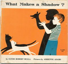 What Makes a Shadow / Clyde Robert Bulla, illustrated by Adrienne Adams