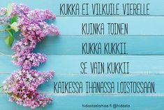 13411871_1226301424067824_4940330864758295744_o Finnish Words, Live Life, Texts, Qoutes, Street Art, Instagram Posts, Amen, Mental Health, Wellness