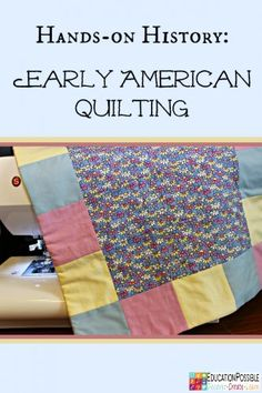 Studying early American History? Consider making a quilt as a part of your lessons. Instructions included to make a doll-sized quilt. @Education Possible