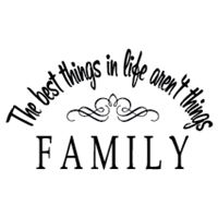 The best things in life aren't things #family #quotes to #decroate your wall from www.DecalJunky.com