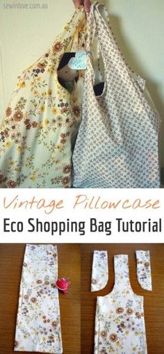 Upcycle vintage pillowcases into unique eco shopping bags! Very easy sewing project you can complete in 20 minutes. Tutorial at http://www.sewinlove.com.au/2012/01/26/eco-shopping-bag-pillowcase/