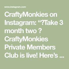 "CraftyMonkies on Instagram: ""🎉Take 3 month two 🥳 CraftyMonkies Private Members Club is live! Here's a taster of what's in store! You can join at any time❤️🐵❤️. ~ To…"" 3 Months, Join, Club, Teaching, Canning, Live, Store, Instagram, Tent"