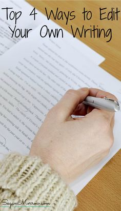 Get the top 4 ways to edit your own writing in this editing article! Tips from a professional editor for making your writing better when you don't have the budget to hire an editor. ~ editing tips ~ writing tips ~ how to edit ~
