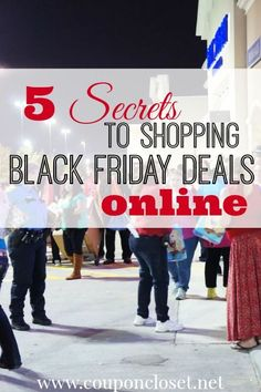 Did you know that you can actually save MORE money by shopping ONLINE Black Friday deals? You don't have to mess with the crowds and the lines to save money this year. check out our 5 secrets to helping you save this year. - Coupon Closet