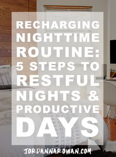 Recharging Nighttime Routine: 5 Steps to Restful Nights & Productive Days…