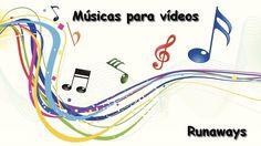 Músicas para vídeos - [ Runaways ]
