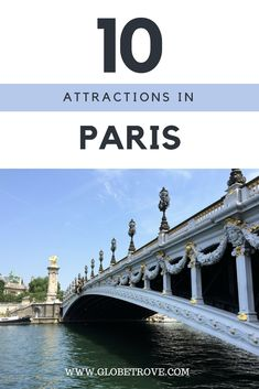 There is so much to do and see in Paris that it can get intimidating. This guide to the top 10 Paris attractions is sure to help!