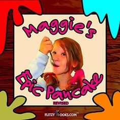 Children's book: Maggie's Epic Pancake | A Funny Picture Book | Includes a Video Book & Activity Booklet Link | Encourages Appreciation (ages 3-5) (ages 4-8) (ages 6-9) (kids book) (books for kids), http://www.amazon.com/dp/B00TBOUHIG/ref=cm_sw_r_pi_awdm_Ra.hwb0TSWCN9