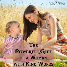 LOVE this!! Who would've guessed we have such an amazing gift to offer? That kind words would go so far and say so much to the people we love? Your words are powerful! The Powerful Gift of a Woman With Kind Words ~ Club31Women