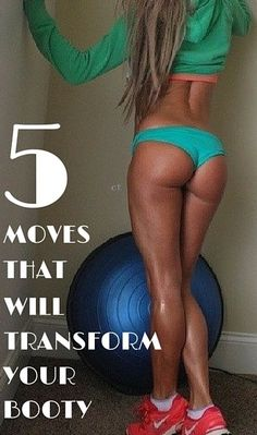 5 mvoes that will transform your booty