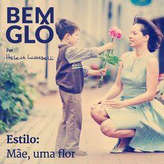 A Dica Bemglô de hoje vem diretamente da florista Helena Lunardelli!  Vem com a gente e saiba como escolher flores para presentear sua mãe <3 Vem! #bemglo #dicasbemglo #maeumaflor