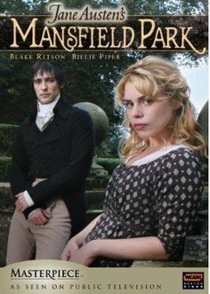 I love Mansfield Park and I love Doctor Who so I gotta say  Billie Piper play Fanny Price is great.