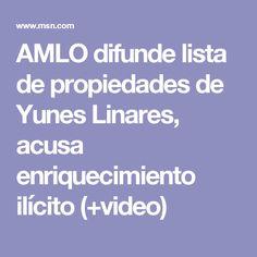AMLO difunde lista de propiedades de Yunes Linares, acusa enriquecimiento ilícito (+video)