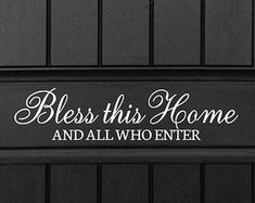 Bless this Home and all who enter - Vinyl Door or Wall Decal - Bless this Home House Decor Entryway Foyer Door Sign Hanging Vinyl Sticker