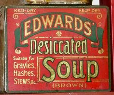 Edwards desiccated soup (brown) .........Doesn't get more appetizing than this!