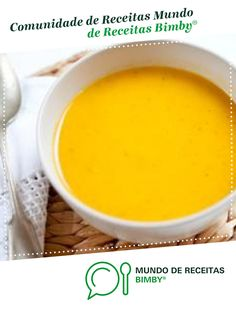 creme de legumes para dietas de aurélia. Receita Bimby<sup>®</sup> na categoria Sopas do www.mundodereceitasbimby.com.pt, A Comunidade de Receitas Bimby<sup>®</sup>. Portuguese Recipes, Cantaloupe, Soup Recipes, Pudding, Fruit, Healthy, Food, Veg Soup, Spices