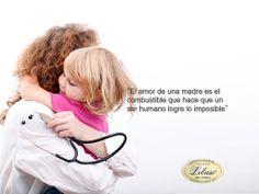 El amor de una madre es el combustible que hace que un ser humano logre lo imposible