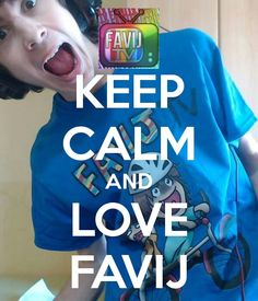 Keep calm and LOVE FAVIJ