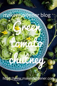 This a link to blog about making green tomato chutney recipe. A great to use end of season unripe green tomatoes