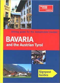 Best PDF Bavaria and Austrian Tyrol (Signpost Guide Bavaria the Austrain Tyrol: Your Guide to Great Drives) - Unlimed acces book - By Brent Gregston