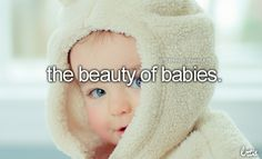 the beauty of babies